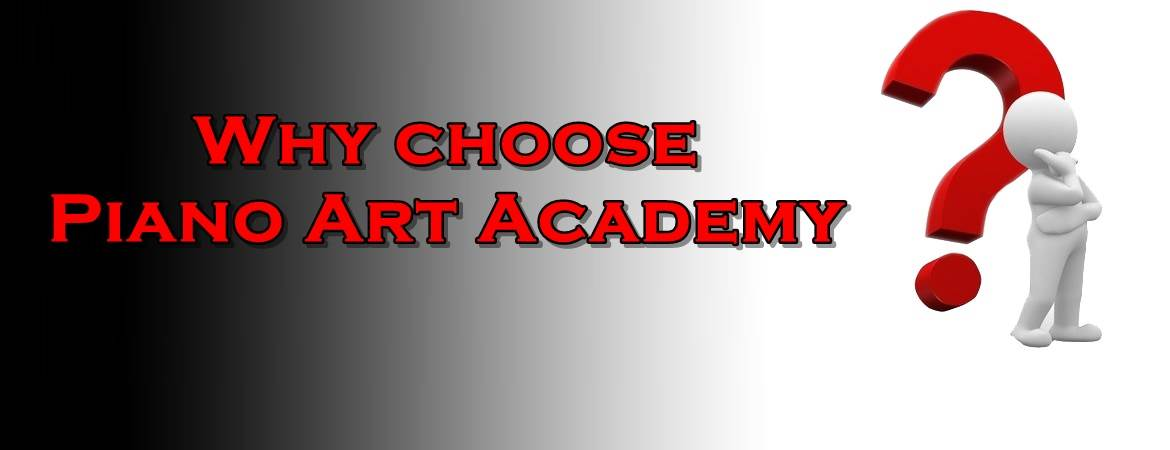 Why choose Piano Art Academy?